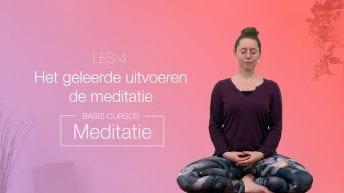 LES 4 Het geleerde uitvoeren de meditatie | YOGAPLAZA