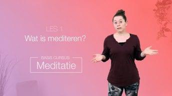 LES 1 Wat is mediteren | YOGAPLAZA